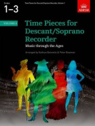 Time Pieces for Descant/Soprano Recorder, Volume 1 (Time Pieces