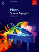 Piano Scales & Arpeggios, Grade 8