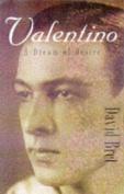 Valentino: A Dream of Desire