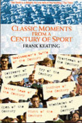 Classic Moments from a Century of Sport