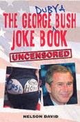 The George 'Dubya' Bush Joke Book - Uncensored