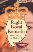 Right Royal Remarks