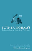 Fotheringham's Extraordinary Sporting Pastimes