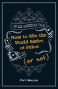 How to Win the World Series of Poker