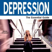 Depression - the Essential Guide