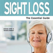Sight Loss - The Essential Guide