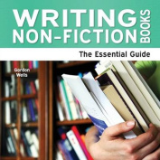 Writing Non-Fiction Books - The Essential Guide