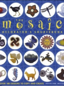 The Mosaic Decorator's Sourcebook