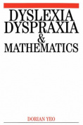 Dyslexia, Dyspraxia and Mathematics