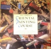 The Complete Oriental Painting Course