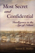 Most Secret and Confidential - Intelligence in the Age of Nelson