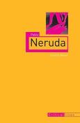 Pablo Neruda (Critical Lives)