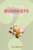 What Do Buddhists Believe?