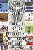 The Complete Results and Line-ups of the European Cup-winners' Cup 1960-1999