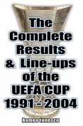The Complete Results and Line-ups of the UEFA Cup 1991-2004