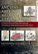 Ancient and Medieval Siege Weapons