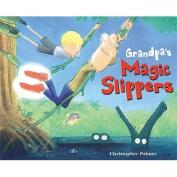 Grandpa's Magic Slippers