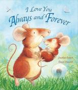 I Love You Always and Forever [Board book]