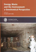 Energy,Waste & the Environment: a Geochemical Perspective
