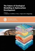 The Future of Geological Modelling in Hydrocarbon Development