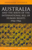 Australia and the Birth of the International Bill of Rights 1946-1966