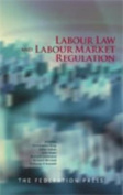 Labour Law and Labour Market Regulation
