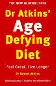 Dr Atkins' Age Defying Diet Revolution