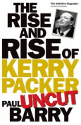 Rise & Rise Of Kerry Packer 'uncut'
