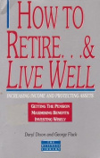 How to Retire & Live Well
