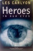 Heroes in Our Eyes