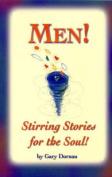 Men! Stirring Stories for the Soul!
