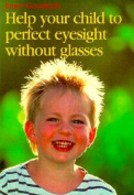 Help Your Child to Perfect Eyesight without Glasses