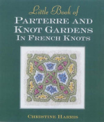 Little Book of Parterre and Knot Gardens in French Knots