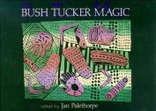 Bush Tucker Magic