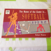 The Name of the Game is Softball