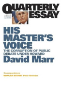 His Master's Voice:The Corruption Of Public Debate Under Howard