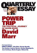 Power Trip: The Political Journey Of Kevin Rudd