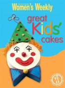 Great Kids' Cakes (The Australian Women's Weekly