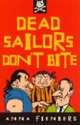 Dead Sailors Don't Bite