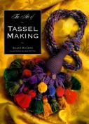 The Art of Tassel Making