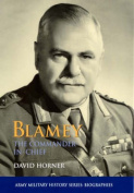 Blamey: The Commander-in-Chief