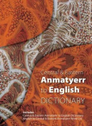 Central and Eastern Anmatyerr to English Dictionary