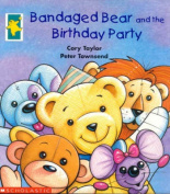 Bandaged Bear and the Birthday Party