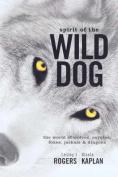 The Spirit of the Wild Dog