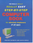 The Really, Really, Really Easy Step-by-step Computer Book