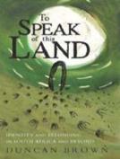 To Speak of the Land