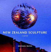 New Zealand Sculpture from 1860 to the Present