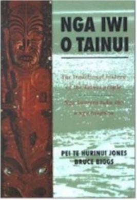 Nga Iwi O Tainui: The Traditional History of the Tainui People