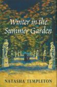 Winter In The Summer Garden