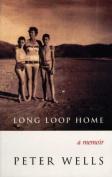 The Long Loop Home: A Memoir